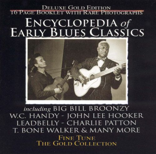 The Encyclopedia of Early Blues Classics [1 Disc]