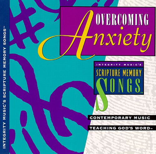 Integrity Music's Scripture Memory Songs: Overcoming Anxiety