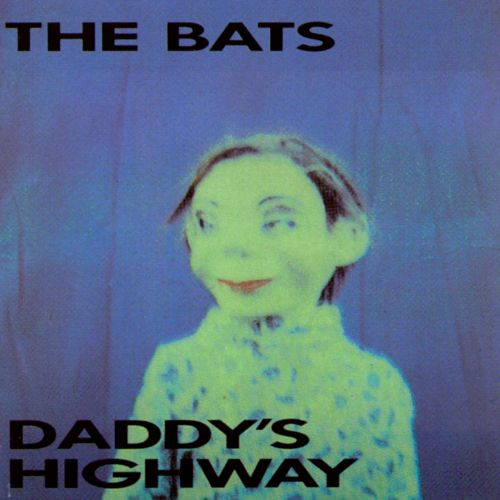 Daddy's Highway - The Bats | Releases | AllMusic