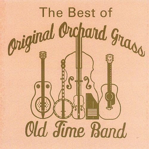 The Best of Original Orchard Grass Old Time Band