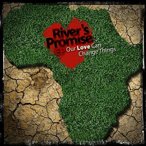 River's Promise: Our Love Can Change Things