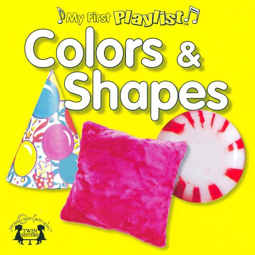My First Playlist: Colors & Shapes