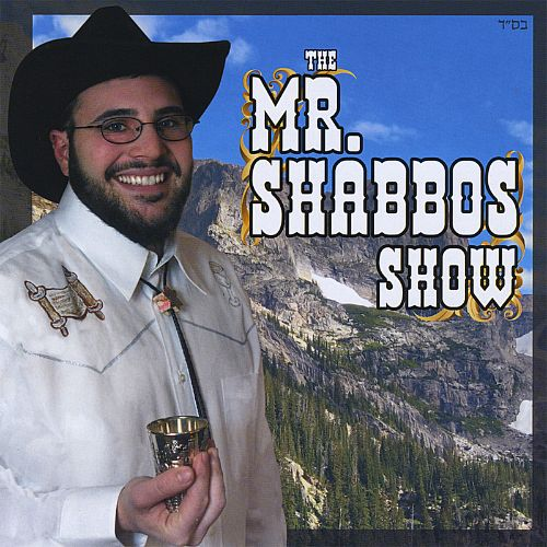 The Mr. Shabbos Show