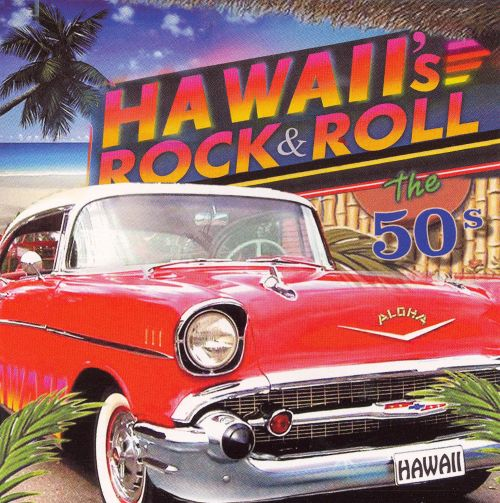Hawaii's Rock & Roll: The 50's