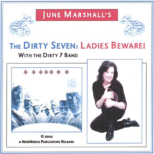 The Dirty Seven: Ladies Beware!