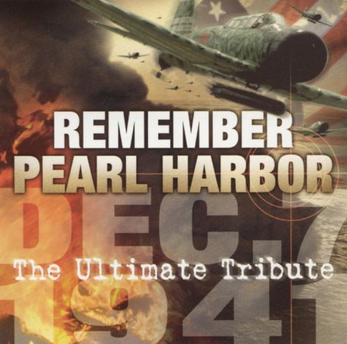 Remember Pearl Harbor: Ultimate Tribute