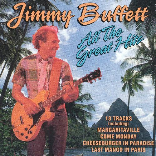 all the great hits jimmy buffett songs reviews credits allmusic rh allmusic com jimmy buffett greatest hits cd jimmy buffett greatest hits songs