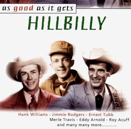 As Good as It Gets: Hillbilly
