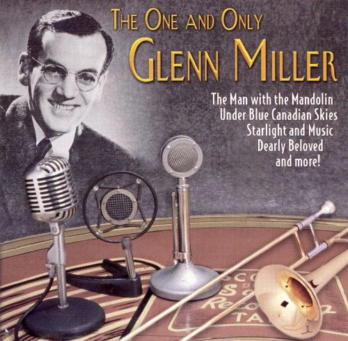 The One and Only Glenn Miller