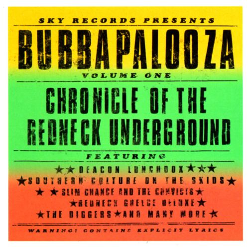 Bubbapalooza, Vol. 1: Chronicle of the Redneck Underground