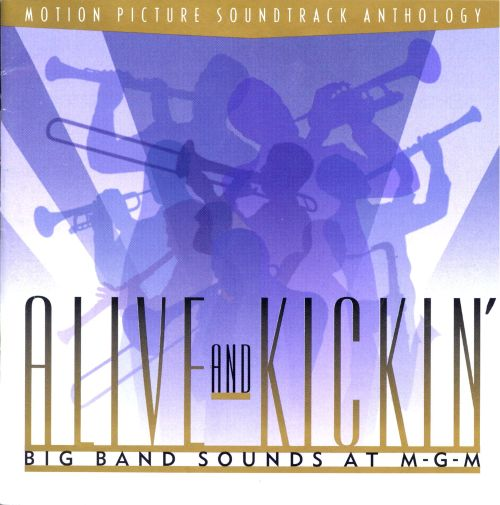 Alive and Kickin': Big Band Sounds at M-G-M