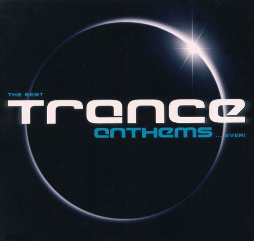 Best Trance Anthems Ever