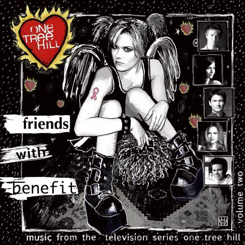 One Tree Hill - Music from the Television Series, Vol. 2: Friends with Benefit