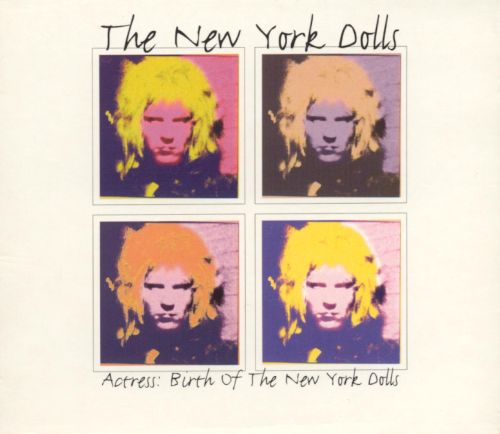 Actress: Birth of the New York Dolls