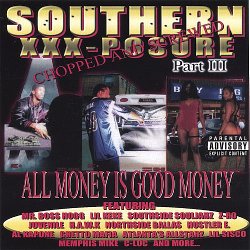 Southern XXX-Posure, Pt. 3: Chopped and Screwed