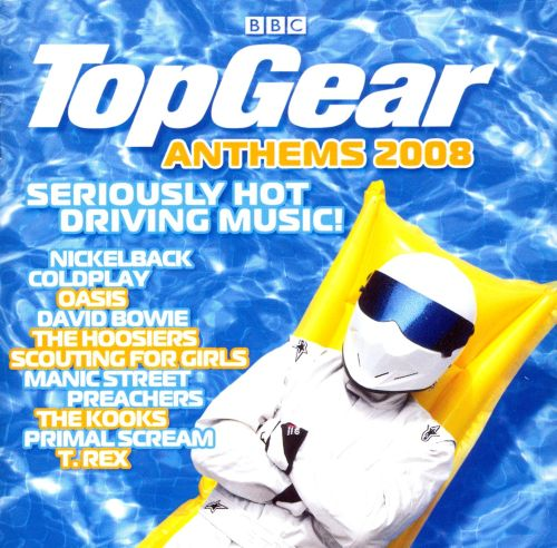 Top Gear Anthems 2008: Seriously Hot Driving Music