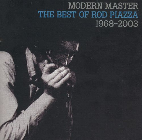 Modern Master: The Best of Rod Piazza