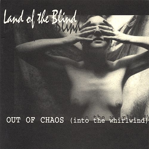 Out of Chaos (Into the Whirlwind)