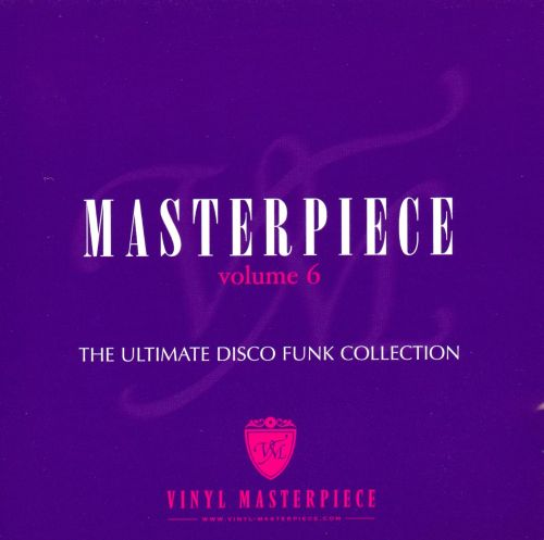 Masterpiece: The Ultimate Disco Funk Collection, Vol. 6