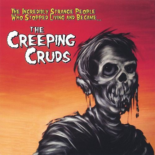 The Incredibly Strange People Who Stopped Living and Became the Creeping Cruds