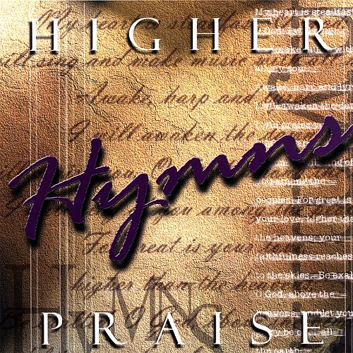 Higher Praise: Hymns
