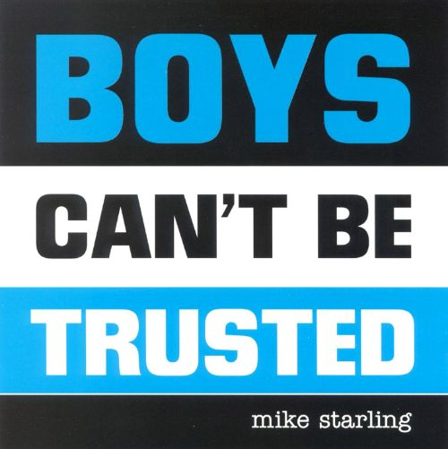 Boys Can't Be Trusted