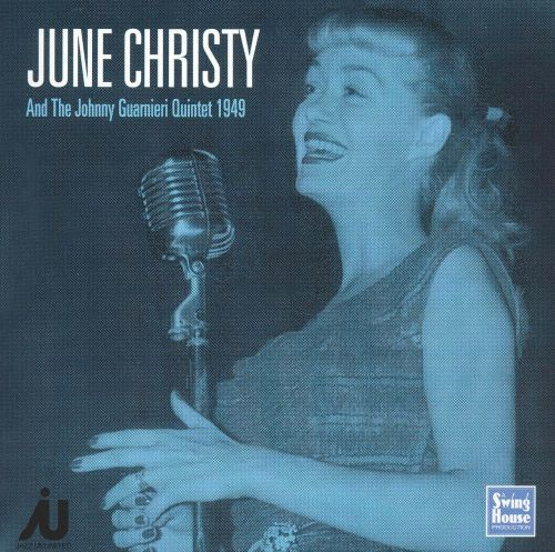 June Christy and the Johnny Guarnieri Quintet 1949