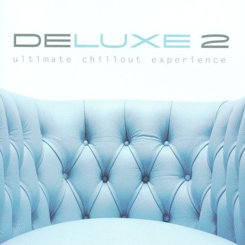Deluxe 2 Ultimate Chillout Experience