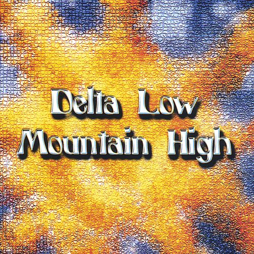 Delta Low, Mountain High