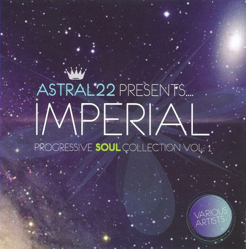 Astral 22 Presents...Imperial Progressive Soul Collection, Vol. 1