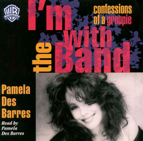 I'm with the Band: Confessions of a Groupie