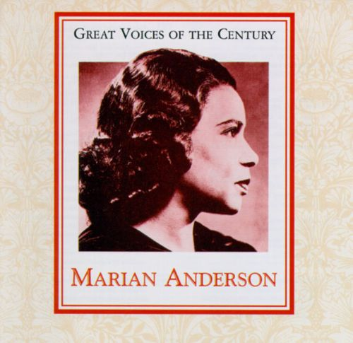 Great Voices of the Century: Marian Anderson