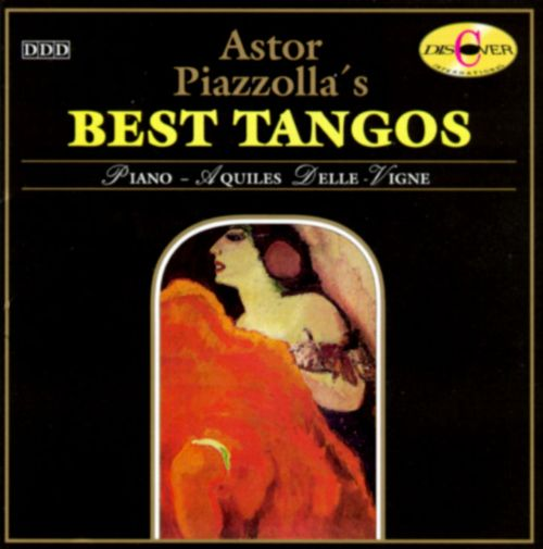 Astor Piazzolla's Best Tangos - Aquiles Delle-Vigne | Songs