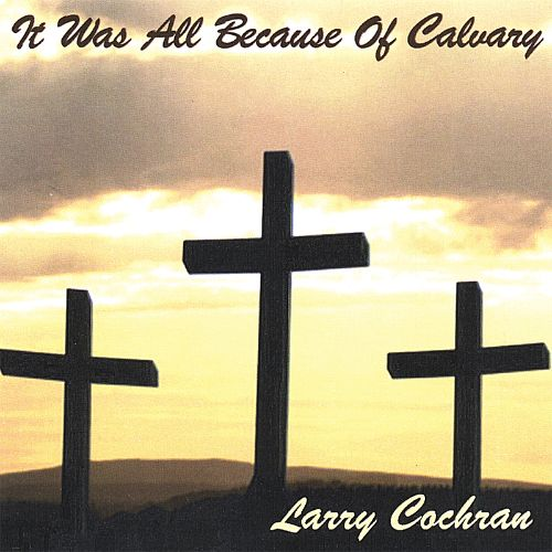 It Was All Because of Calvary