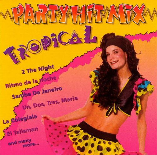 Party Hit Mix: Tropical