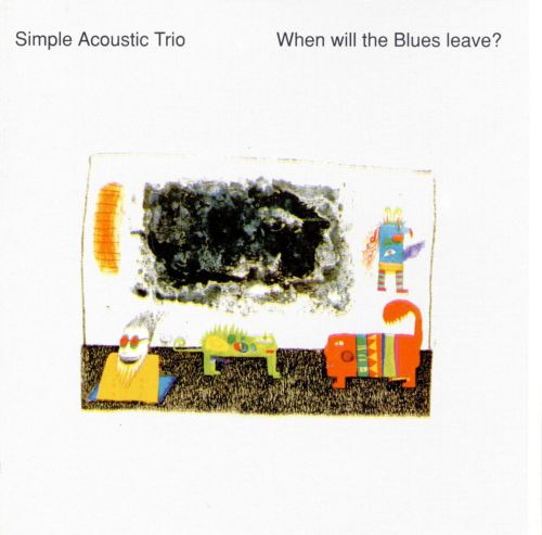 When Will the Blues Leave? - Simple Acoustic Trio | Releases