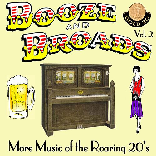 Booze and Broads: More Music of the Roaring 20's, Vol. 2