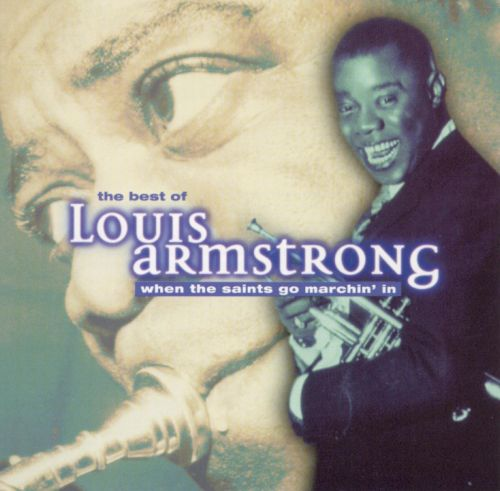 The Best of Louis Armstrong: When the Saints Go Marching In