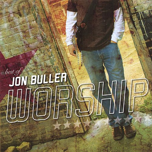 Best of Jon Buller: Worship