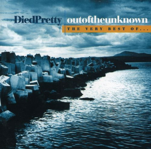 Out of the Unknown: The Best of Died Pretty