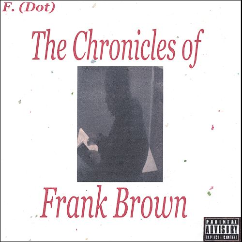 The Chronicles of Frank Brown