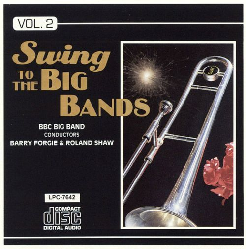 Swing to the Big Bands, Vol. 2