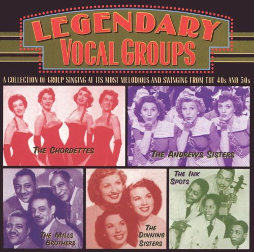 Legendary Vocal Groups 40s 50s