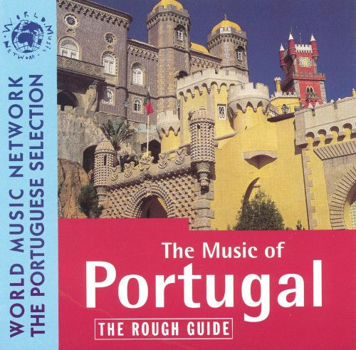 rough guide to the music of portugal various artists songs rh allmusic com portugal rough guide itinerary portugal itinerary rough guides