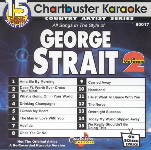 Chartbuster Karaoke: The Greatest Hits Of George Strait, Vol. 2