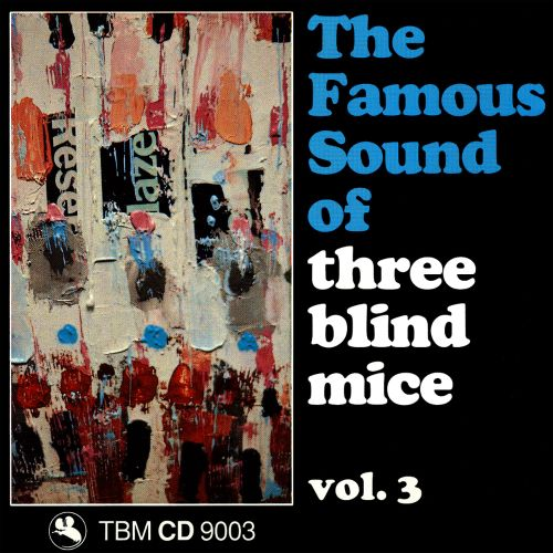 The Famous Sound of Three Blind Mice, Vol. 3