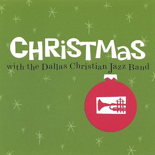Christmas with the Dallas Christian Jazz Band
