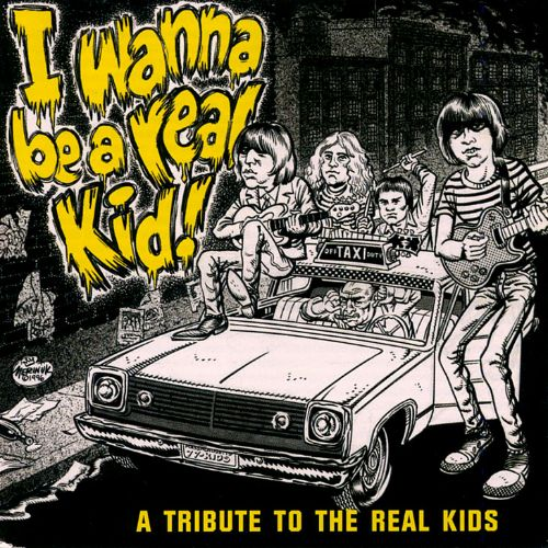I Wanna Be a Real Kid: A Tribute to the Real Kids