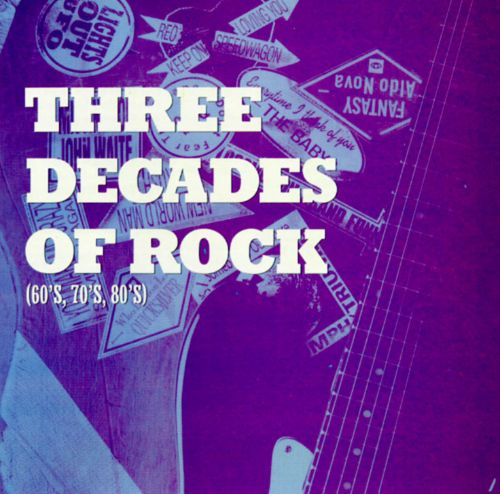 Three Decades of Rock: 60s 70s & 80s