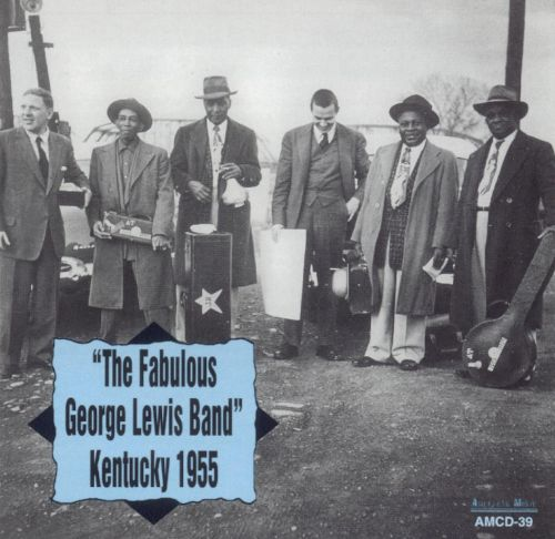The Fabulous George Lewis Band: Kentucky 1955